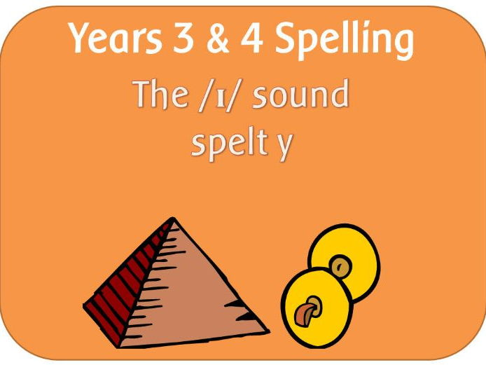 SPaG Year 3 & 4 Spelling: The /ɪ/ sound spelt y elsewhere than at the end of words