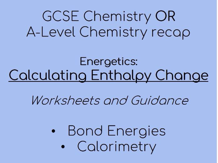 Gcse A Level Chemistry Enthalpy Change Worksheets Lesson By