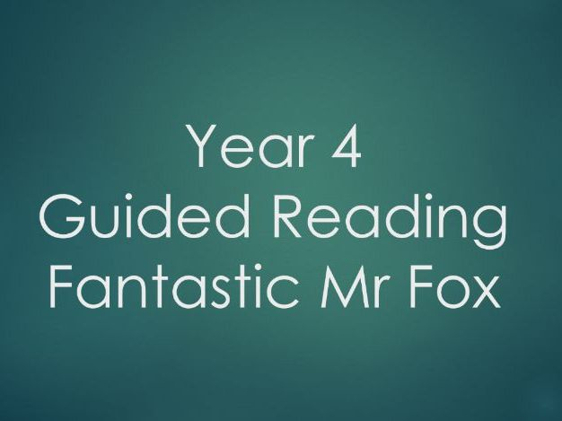Guided Reading - Fantastic Mr Fox 6 Week Plan