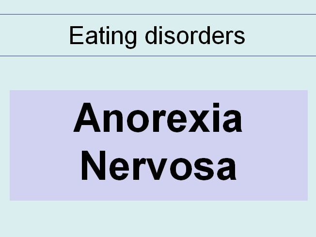 Explanations of Anorexia Nervosa  - Psychology A Level