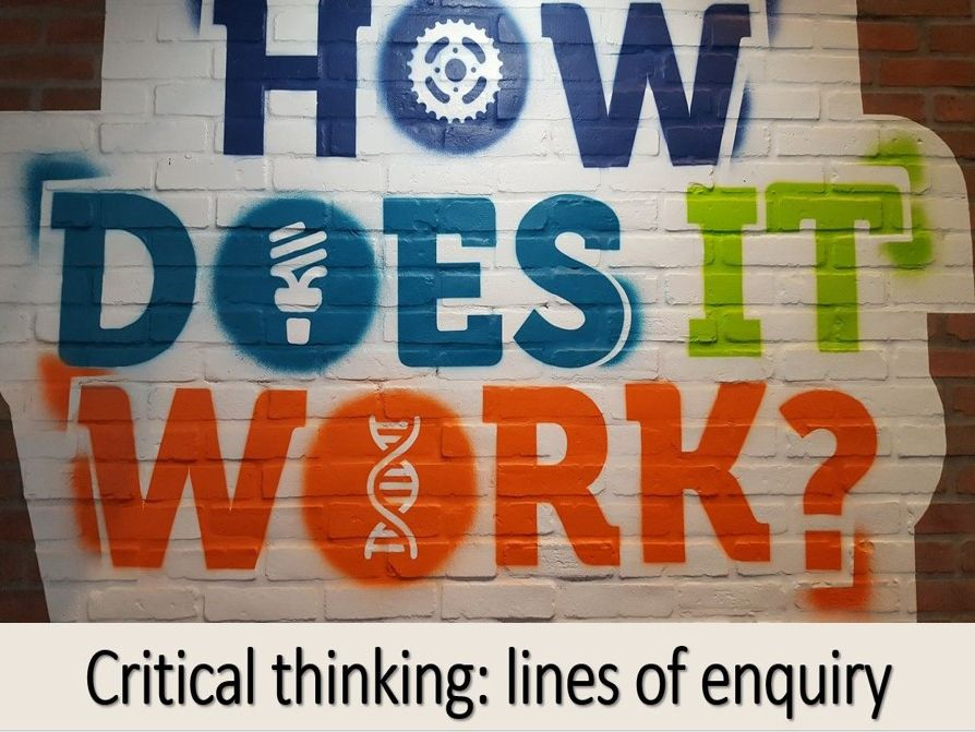 Critical Thinking: how to develop lines of enquiry