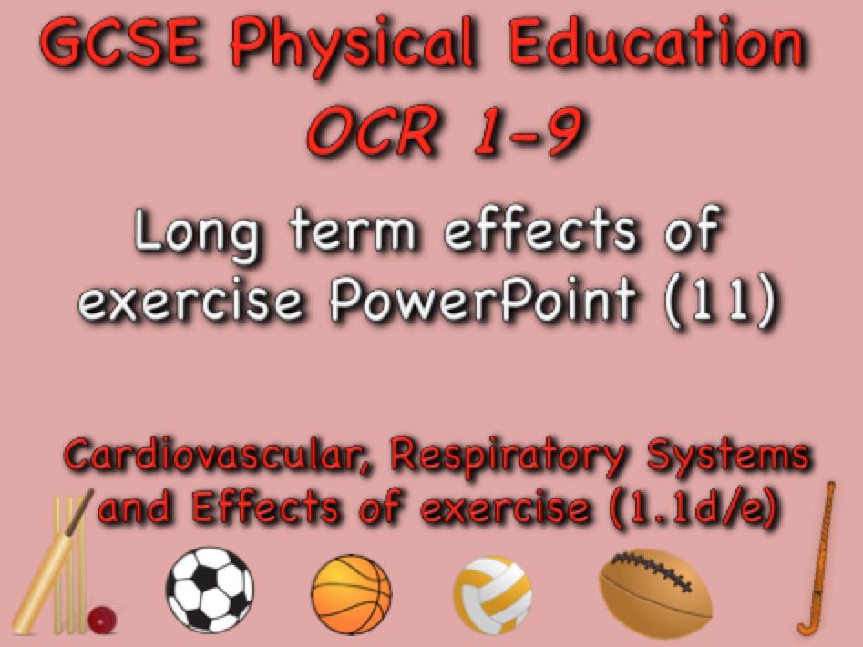 GCSE OCR PE (1.1d/e) - Long term effects of exercise PowerPoint