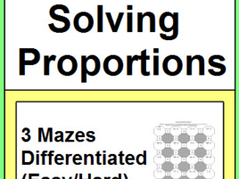 SOLVING PROPORTIONS: - FOLDABLE AND 3 MAZES (Easy version and Harder version)