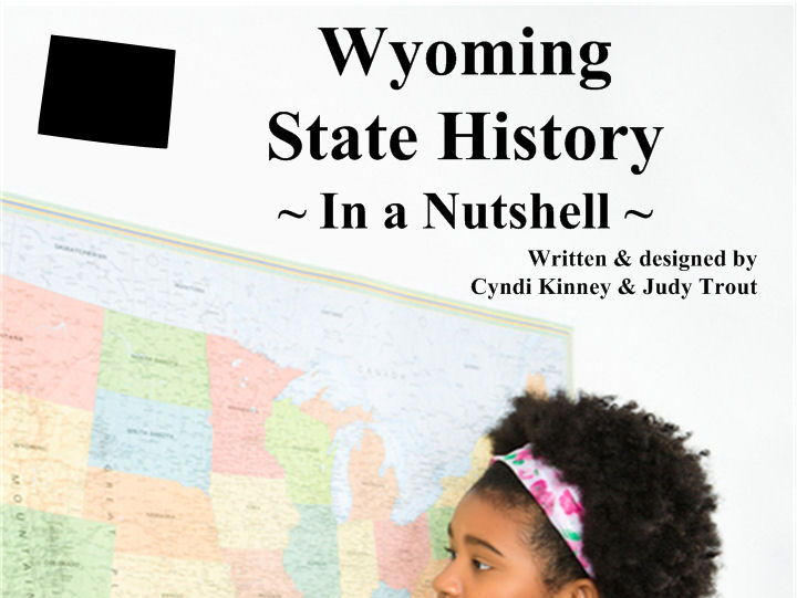 Wyoming State History In a Nutshell