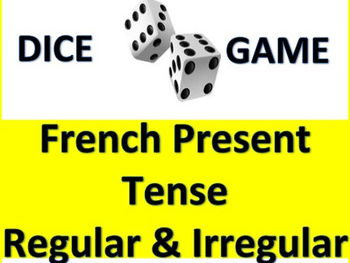 Dice Game - Regular and Irregular French Verbs in Present Tense