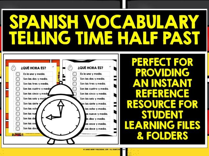 SPANISH TELLING THE TIME HALF PAST REFERENCE MAT