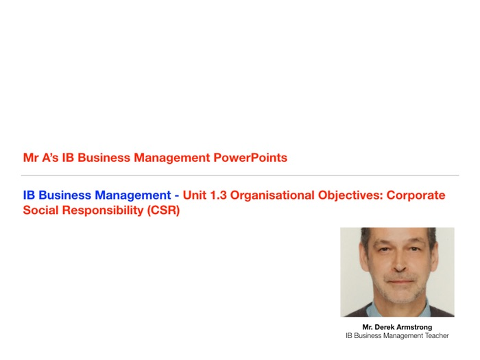 IB Business Management Unit 1.3 Organisational Objectives - Corporate Social Responsibility (CSR)