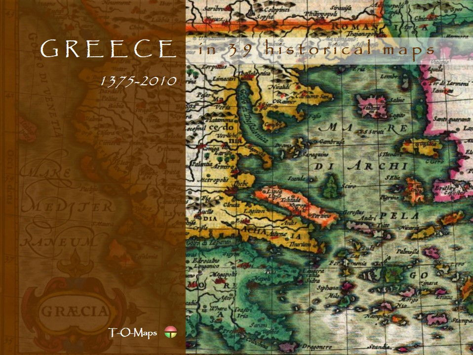Greece in 39 historical maps (1375-2010)