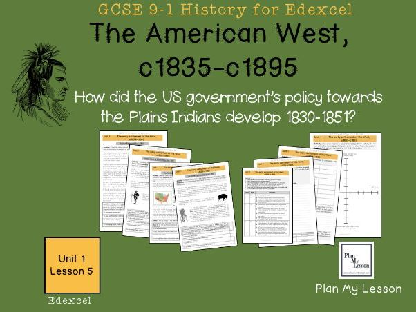 GCSE Edexcel The American West: L5: How did US government policy towards the Indians develop 1830-51