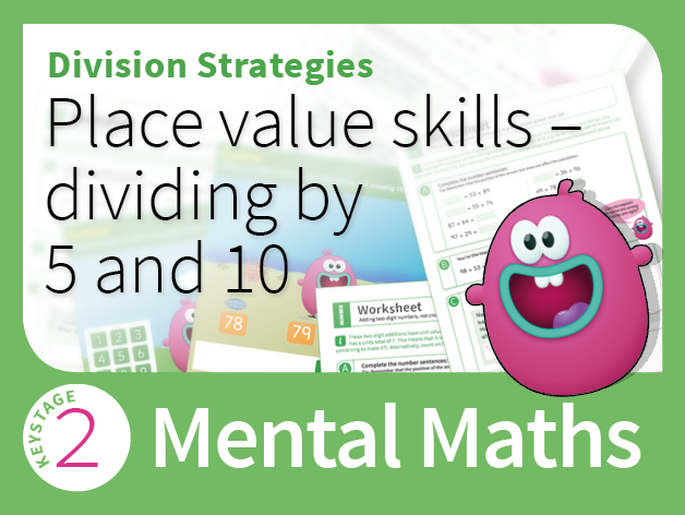 Mental Division Strategies 1 - Place Value Skills - Dividing by 5 and 10 (Integer answers)