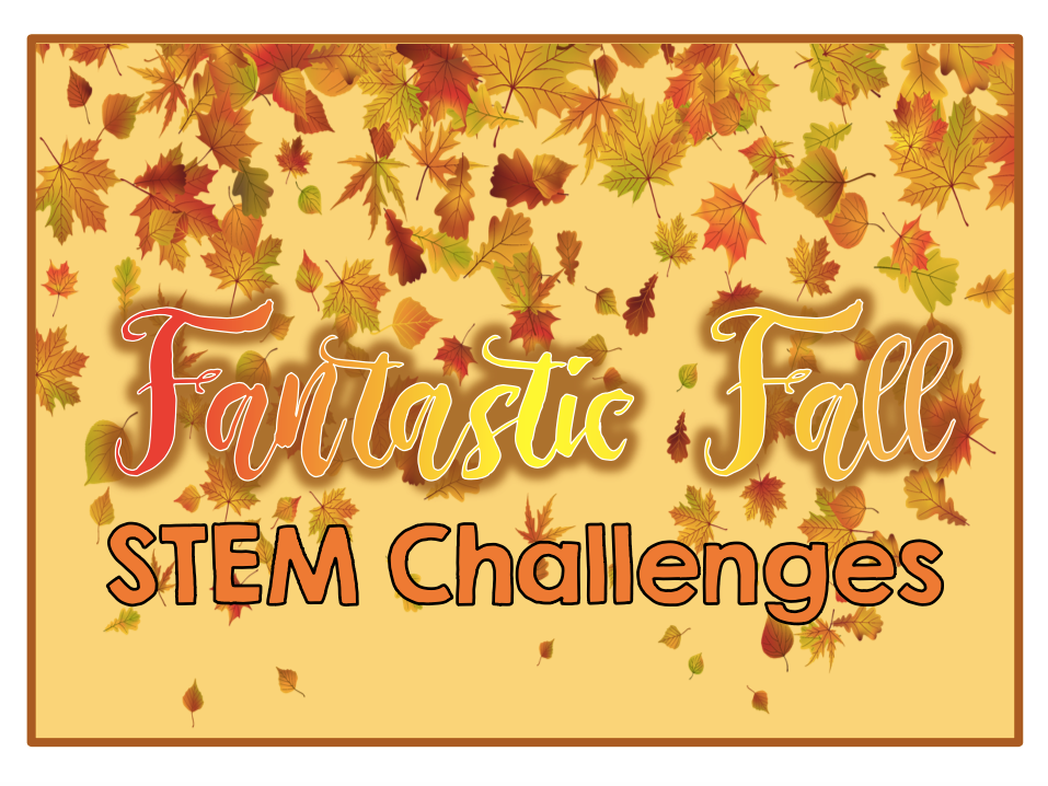 Fantastic Fall STEM Challenges