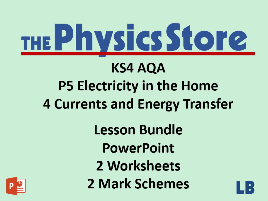 KS4 Physics AQA P5 4 Currents and Energy Transfer Lesson Bundle
