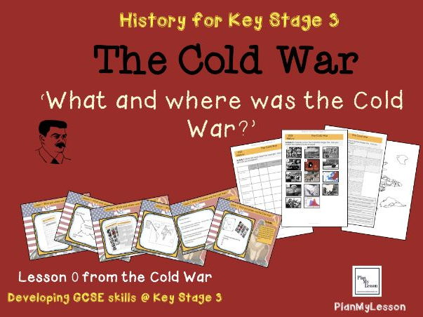 The Cold War: L0 'What and where was the Cold War?'