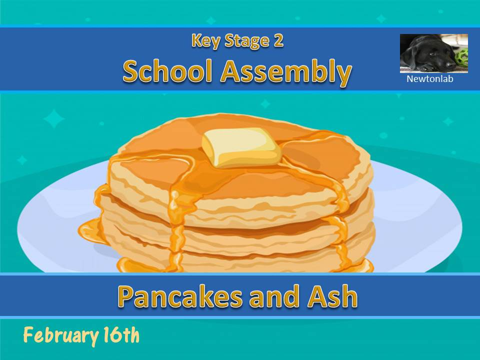 Pancakes and Ash Assembly - February 2021 - Key Stage 2