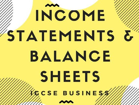 5.3 Income Statements and 5.4 Balance Sheets IGCSE Business Studies