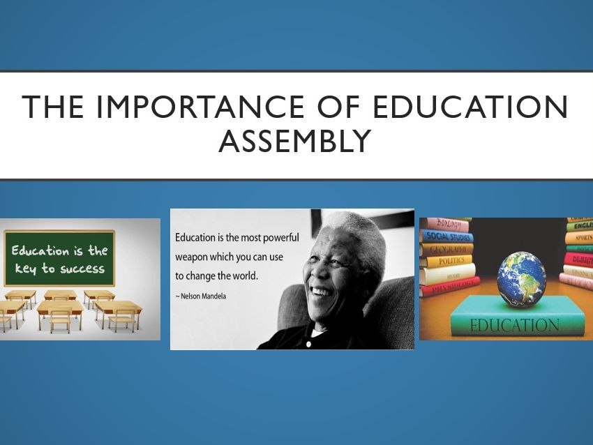 The Importance of Education Assembly