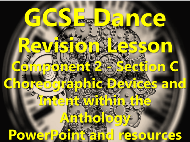 KS4 GCSE Dance Revision – Component 2: Choreographic Devices and Intent within the Anthology