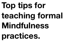 Top tips for teaching formal Mindfulness practices