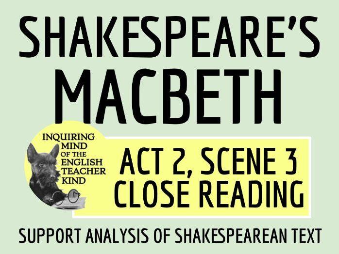 Shakespeare's  Macbeth Close Reading of Act 2 Scene 3