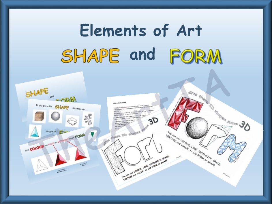 Elements of Art - Shape and Form