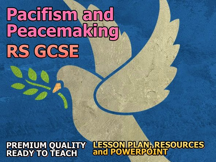Pacifism and Peacemaking AQA 9-1 GCSE (Religion, Peace and Conflict 6.7)