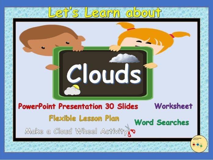 Clouds: Types of Clouds, PowerPoint Presentation, Lesson Plan, Worksheet, Word Searches, Cloud Wheel