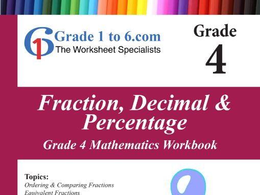 Fractions, Decimals, Percentage: Grade 4 Maths Workbook from www.Grade1to6.com Books