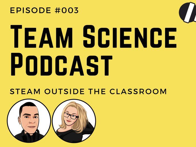 TSP Episode 003 | STEAM outside the classroom