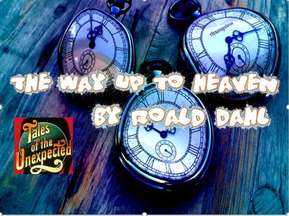 The Way up to Heaven by Roald Dahl