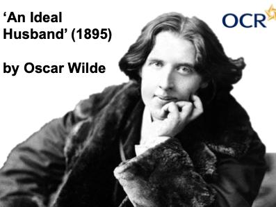 An Ideal Husband (Wilde) - A-Level OCR - KS5