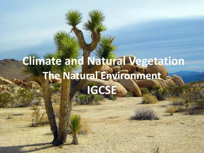 The Natural Environment - Climate and Natural Vegetation