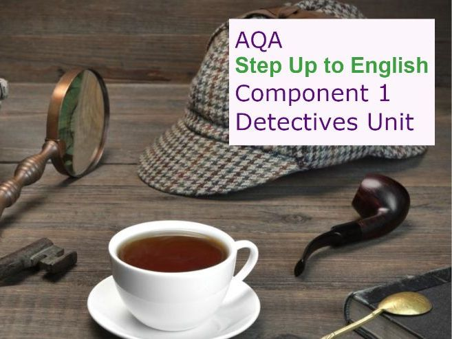 AQA Step Up  to English: Component 1 DETECTIVES Unit