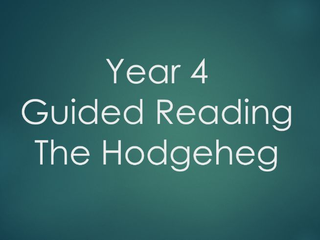 Year 4 - Guided Reading - The Hodgeheg