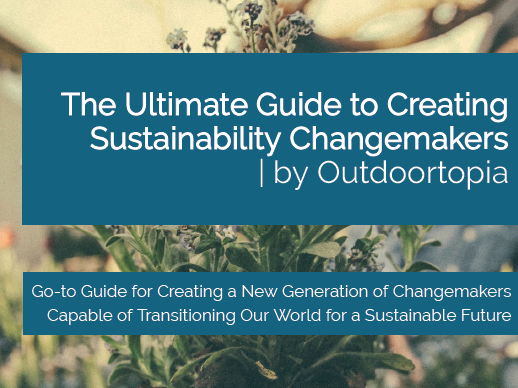 The Ultimate Guide to Creating Sustainability Changemakers