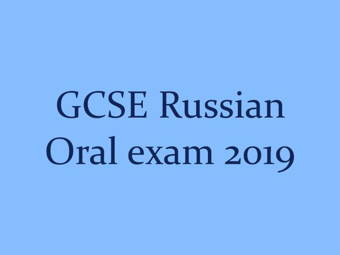 125 questions for GCSE Russian Speaking exam (first assessment in May 2019)