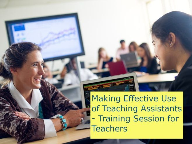 Making Effective Use of Teaching Assistants - Training Session for Teachers