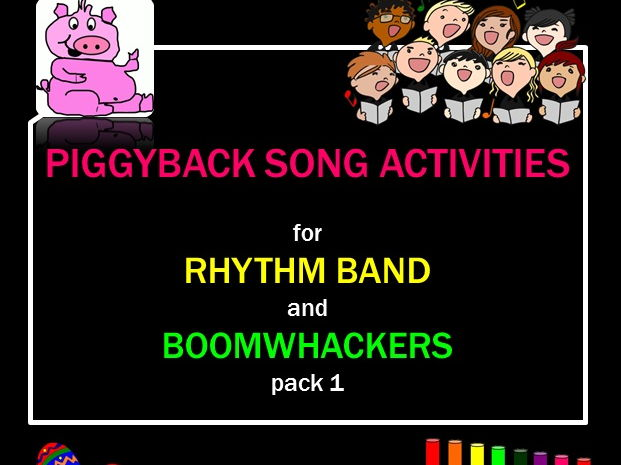 Melody: Piggyback Song Activities for Rhythm Band and Boomwhackers Pack 1 Pre-K-1 Grades