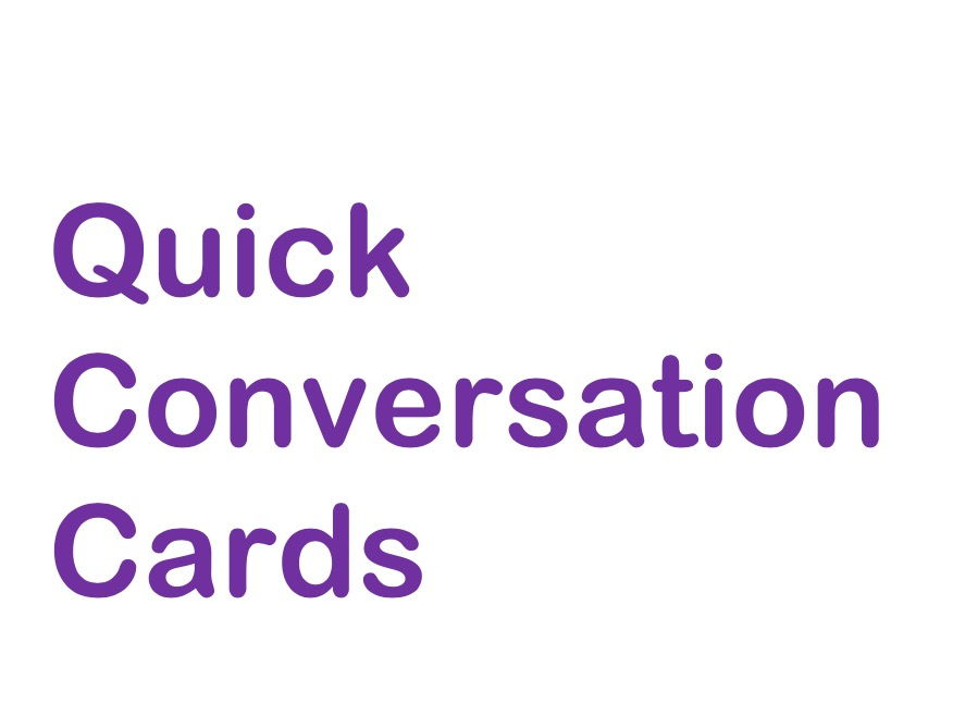 Quick Conversation Cards