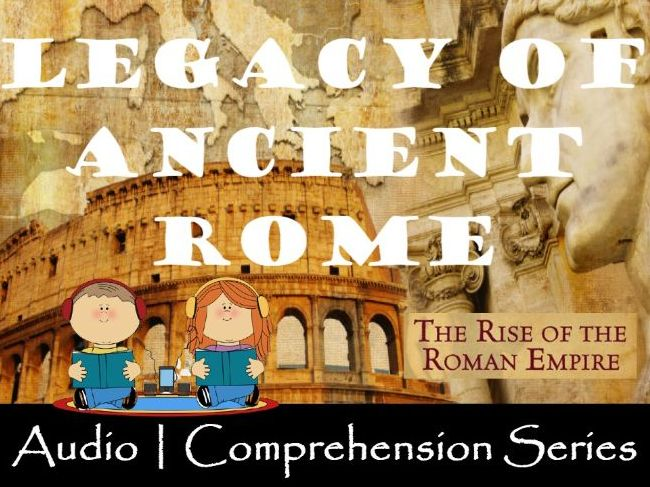 The Legacy of the Romans | Distance Learning | Audio & Comprehension Worksheets
