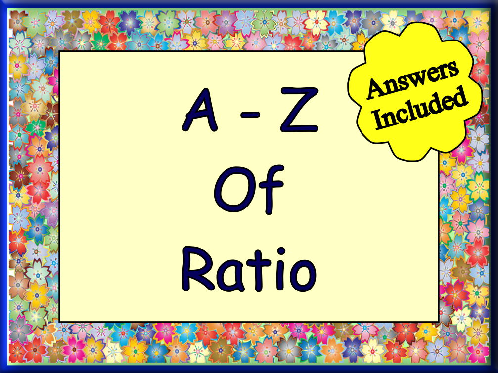 The A - Z of Ratio