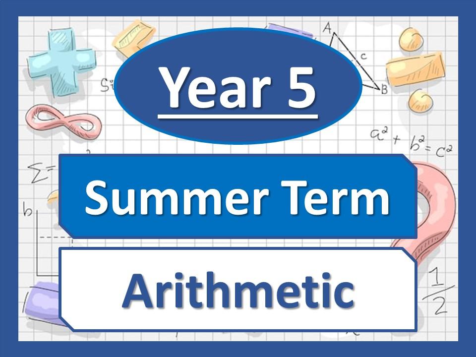 Year 5 - Arithmetic - Summer Term - White Rose Maths