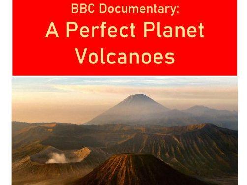 Perfect Planet - Volcanoes