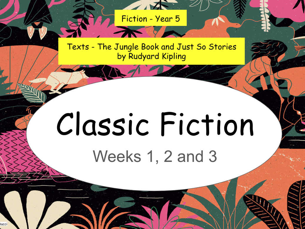 Year 5: Classic Fiction (Just So Stories) - Complete Unit