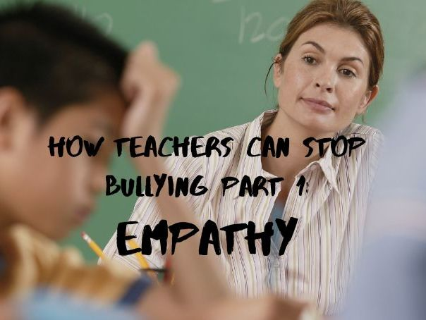 Specific phrases teachers can use to support students being bullied - Part 1: Conveying Empathy