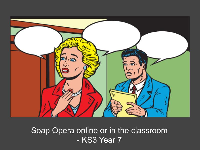 Soap Opera Online or in the Classroom