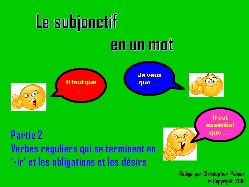 French: The subjunctive in a nutshell - Part 2: regular '-ir' verbs with obligation and desire