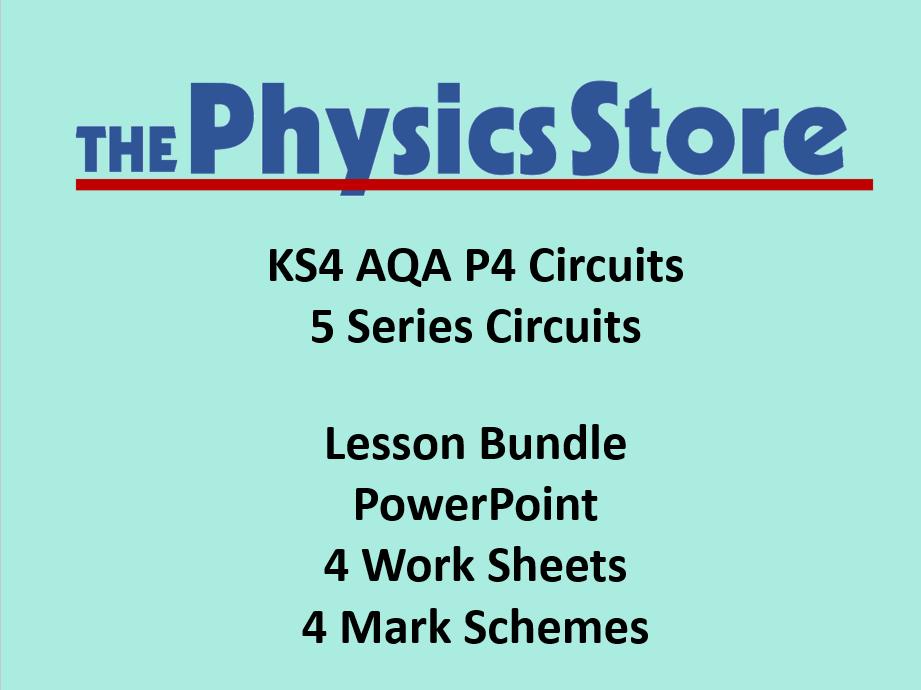 KS4 Physics AQA P4 5 Series Circuits Lesson Bundle (Non-editable PowerPoint)