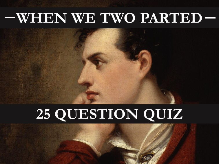 When We Two Parted Quiz