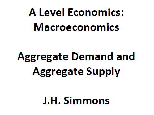 Macroeconomics: Aggregate Demand and Aggregate Supply