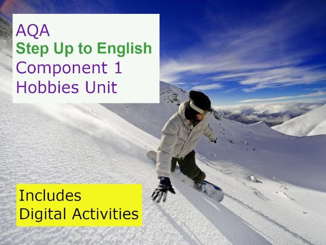 AQA Step Up to English: Component 1 HOBBIES Unit with NEW Digital Activities